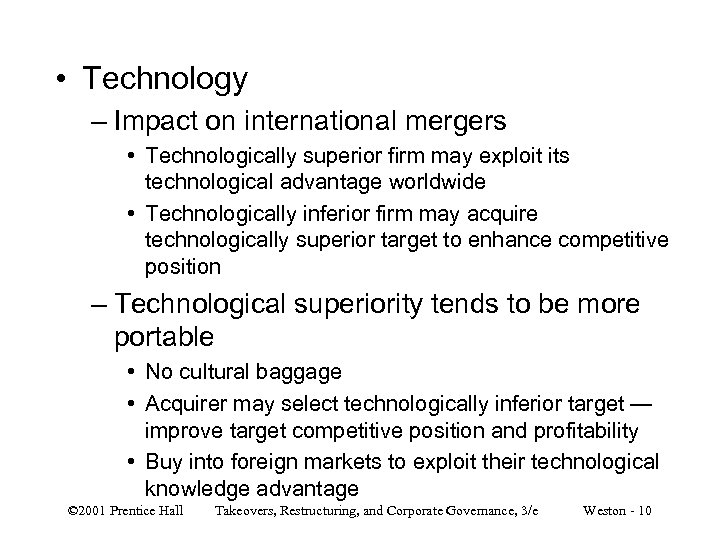 • Technology – Impact on international mergers • Technologically superior firm may exploit