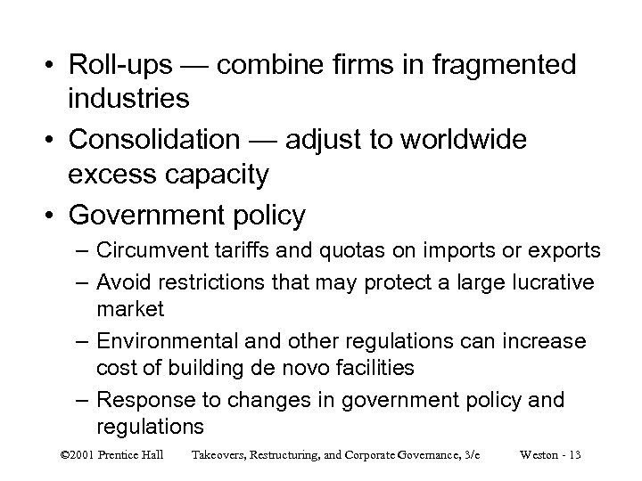 • Roll-ups — combine firms in fragmented industries • Consolidation — adjust to