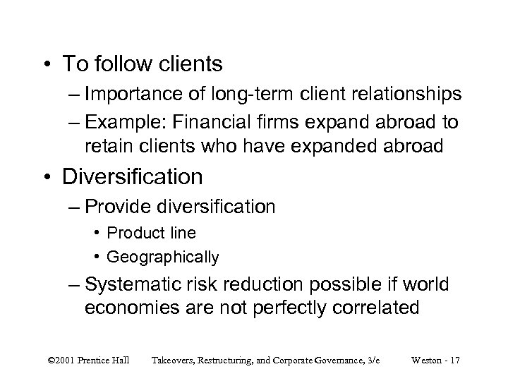 • To follow clients – Importance of long-term client relationships – Example: Financial