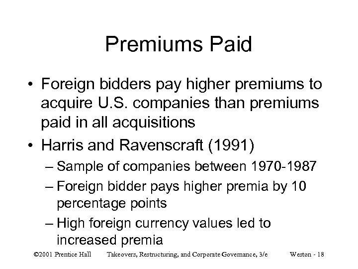 Premiums Paid • Foreign bidders pay higher premiums to acquire U. S. companies than