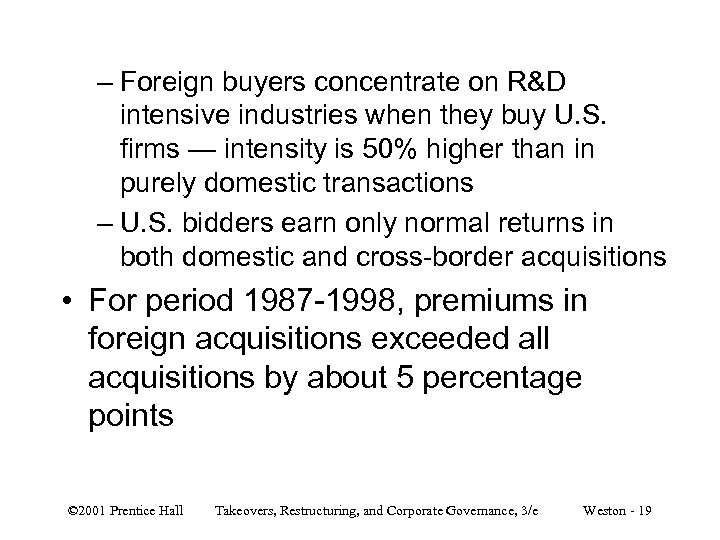 – Foreign buyers concentrate on R&D intensive industries when they buy U. S. firms