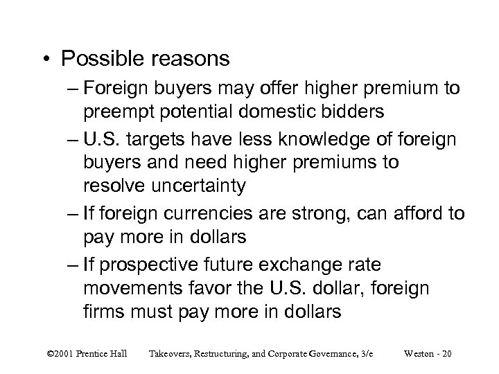 • Possible reasons – Foreign buyers may offer higher premium to preempt potential