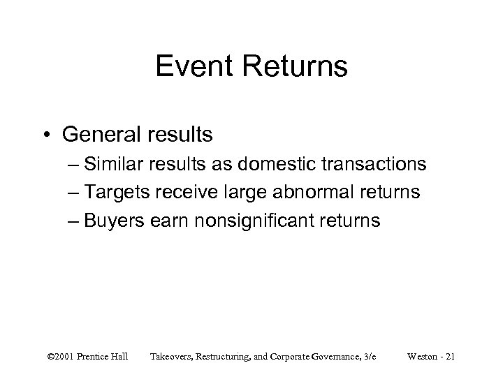 Event Returns • General results – Similar results as domestic transactions – Targets receive