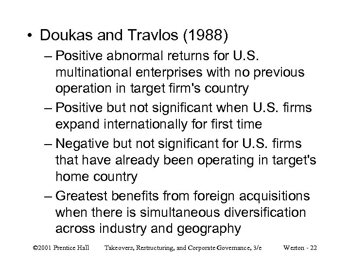• Doukas and Travlos (1988) – Positive abnormal returns for U. S. multinational