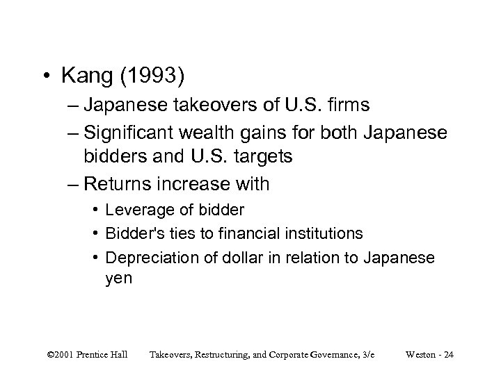 • Kang (1993) – Japanese takeovers of U. S. firms – Significant wealth