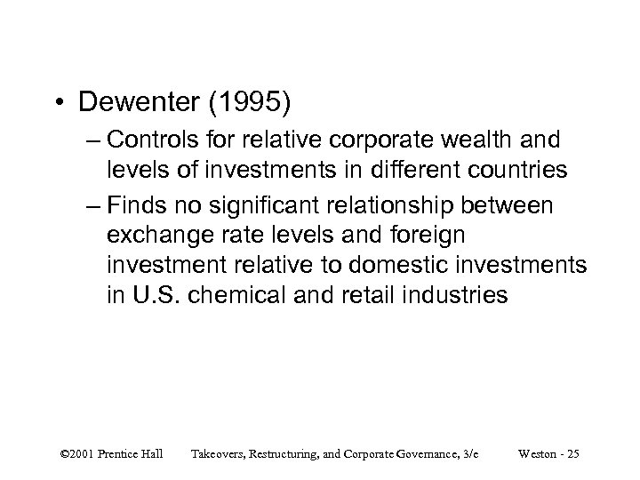 • Dewenter (1995) – Controls for relative corporate wealth and levels of investments