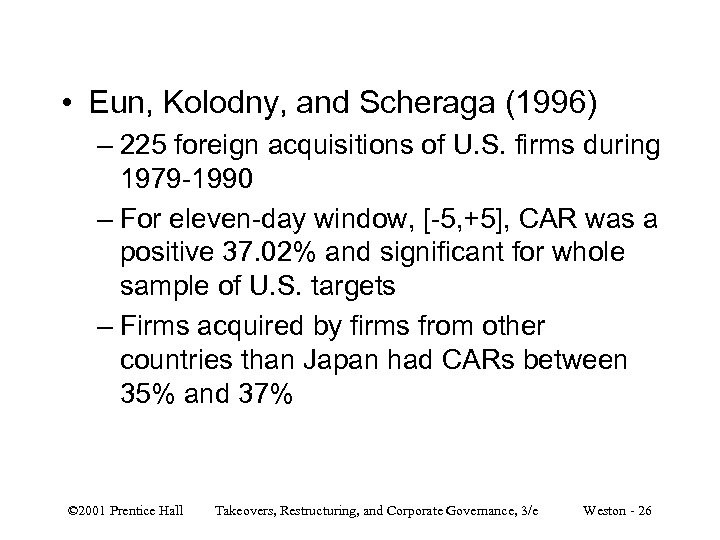 • Eun, Kolodny, and Scheraga (1996) – 225 foreign acquisitions of U. S.