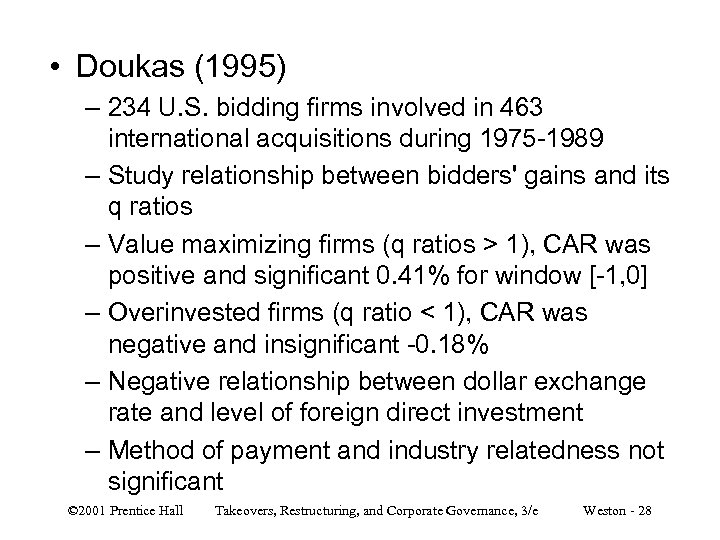• Doukas (1995) – 234 U. S. bidding firms involved in 463 international