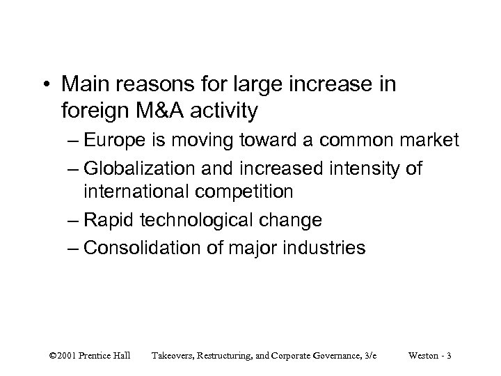 • Main reasons for large increase in foreign M&A activity – Europe is