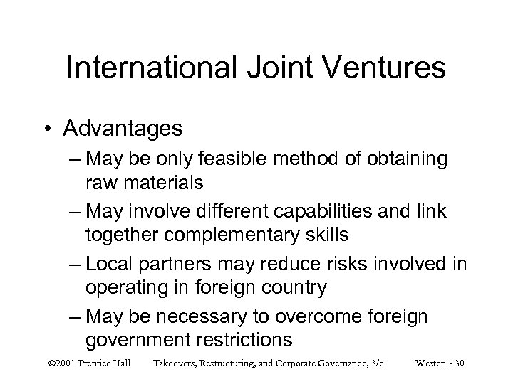 International Joint Ventures • Advantages – May be only feasible method of obtaining raw