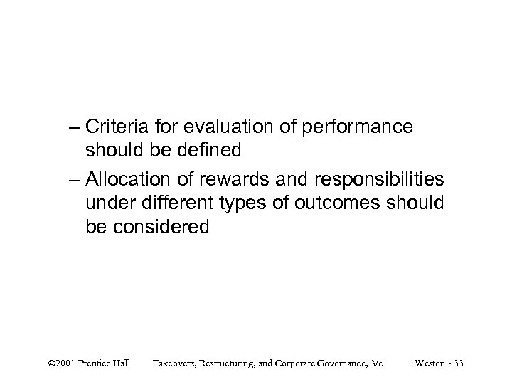 – Criteria for evaluation of performance should be defined – Allocation of rewards and