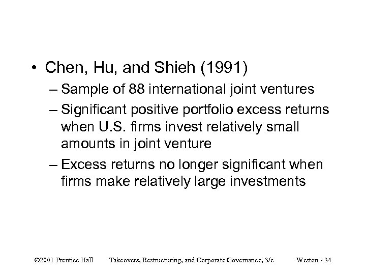 • Chen, Hu, and Shieh (1991) – Sample of 88 international joint ventures