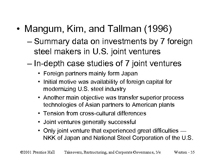 • Mangum, Kim, and Tallman (1996) – Summary data on investments by 7