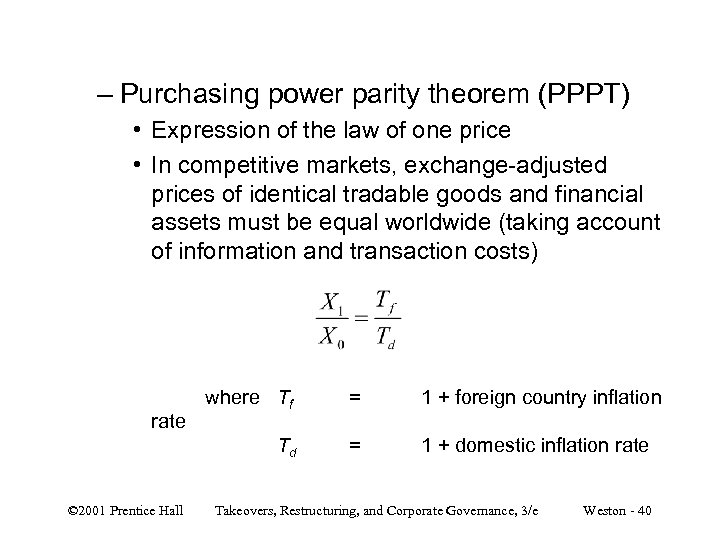 – Purchasing power parity theorem (PPPT) • Expression of the law of one price