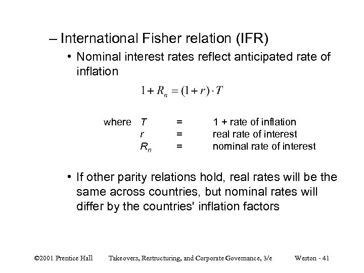– International Fisher relation (IFR) • Nominal interest rates reflect anticipated rate of inflation