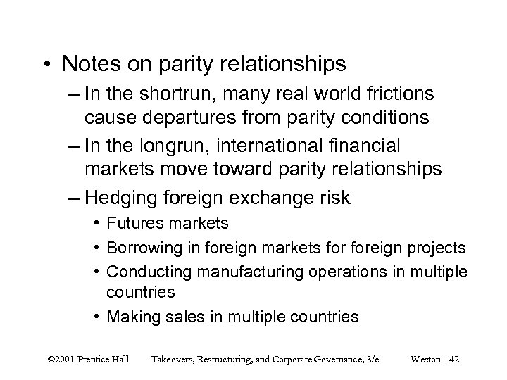 • Notes on parity relationships – In the shortrun, many real world frictions