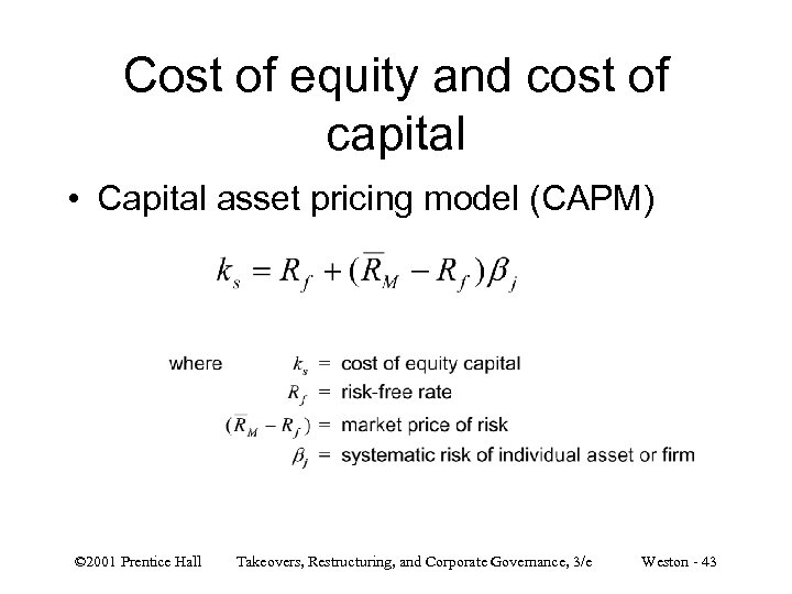 Cost of equity and cost of capital • Capital asset pricing model (CAPM) ©