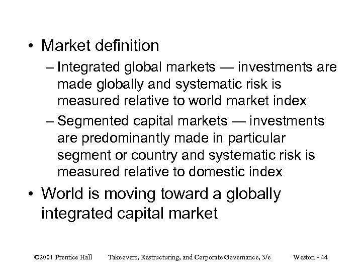 • Market definition – Integrated global markets — investments are made globally and