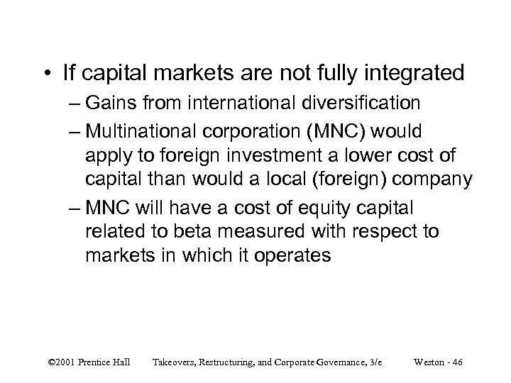 • If capital markets are not fully integrated – Gains from international diversification
