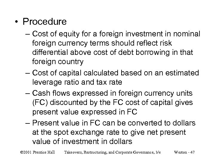 • Procedure – Cost of equity for a foreign investment in nominal foreign