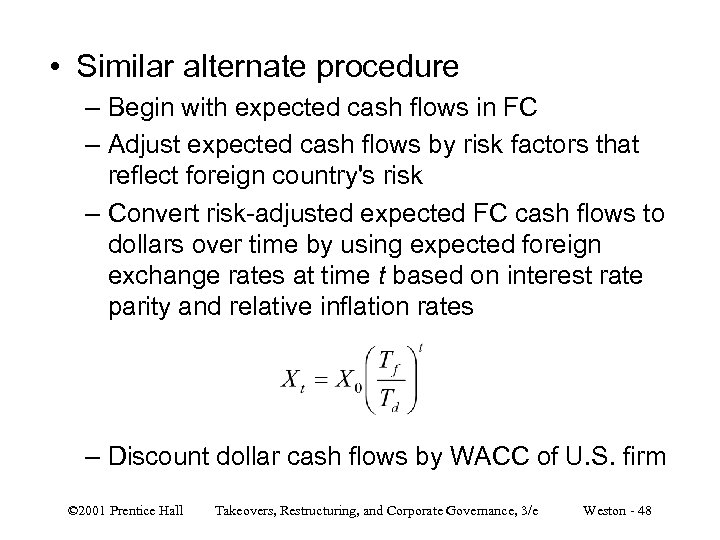 • Similar alternate procedure – Begin with expected cash flows in FC –