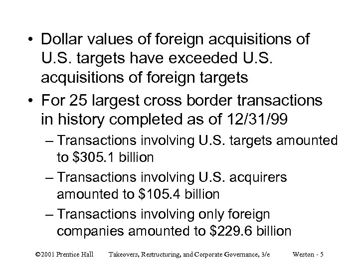 • Dollar values of foreign acquisitions of U. S. targets have exceeded U.