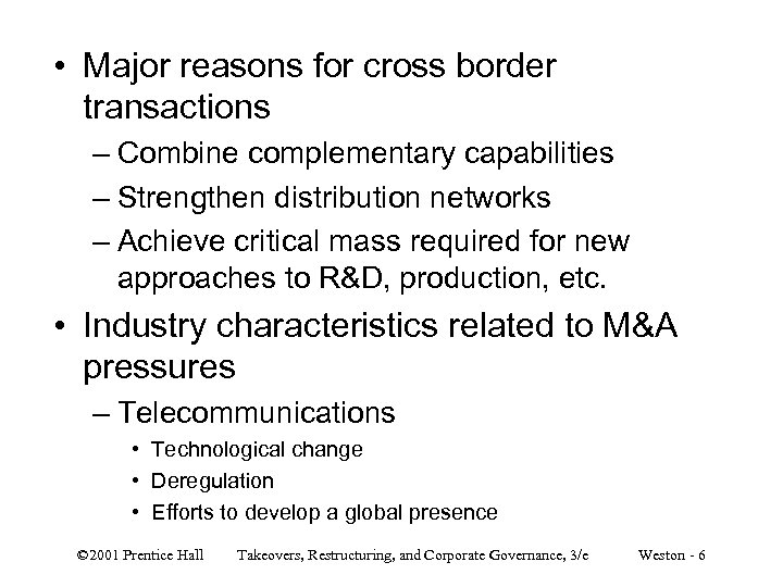 • Major reasons for cross border transactions – Combine complementary capabilities – Strengthen
