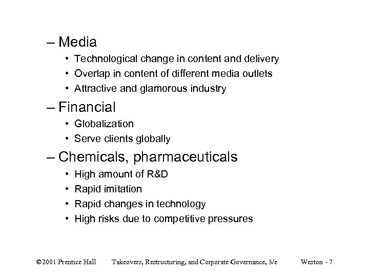 – Media • Technological change in content and delivery • Overlap in content of
