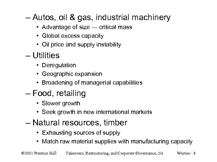 – Autos, oil & gas, industrial machinery • Advantage of size — critical mass