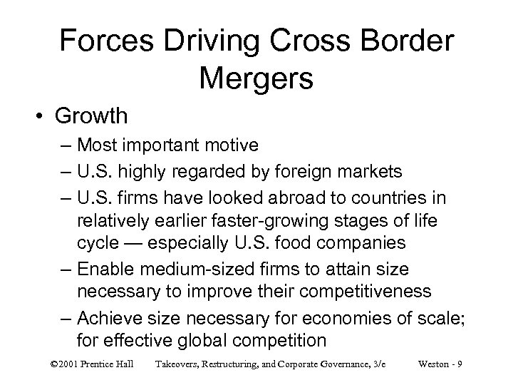 Forces Driving Cross Border Mergers • Growth – Most important motive – U. S.