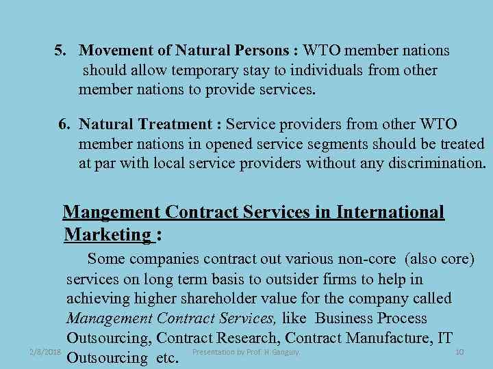 5. Movement of Natural Persons : WTO member nations should allow temporary stay to