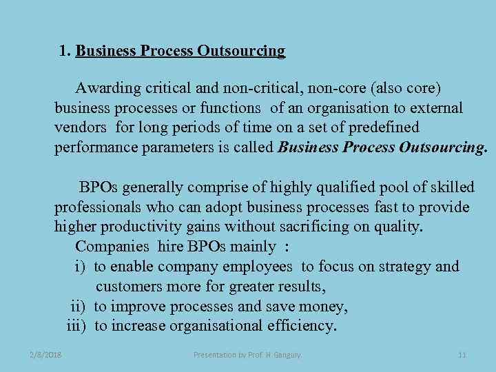 1. Business Process Outsourcing Awarding critical and non-critical, non-core (also core) business processes or