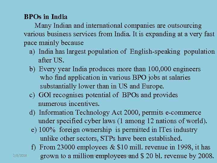 BPOs in India Many Indian and international companies are outsourcing various business services from