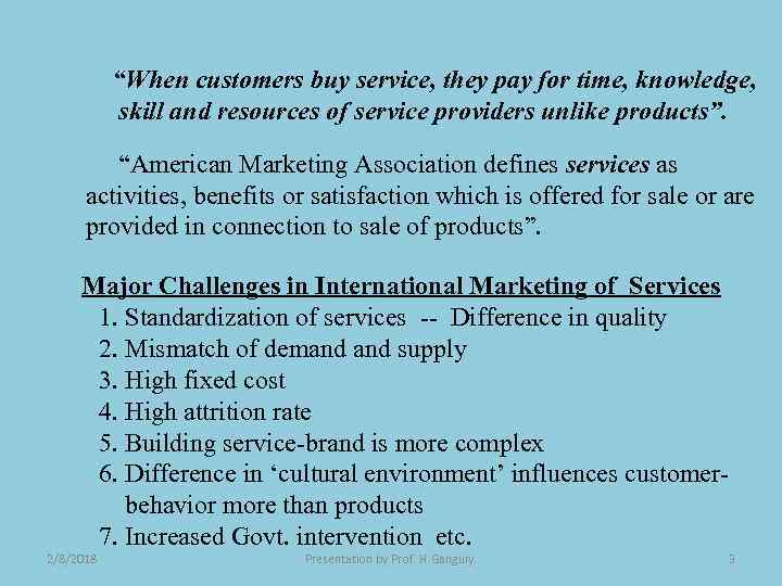 """""""When customers buy service, they pay for time, knowledge, skill and resources of service"""