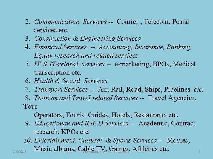 2. Communication Services -- Courier , Telecom, Postal services etc. 3. Construction & Engineering