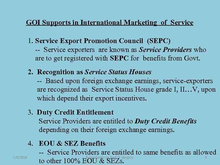 GOI Supports in International Marketing of Service 1. Service Export Promotion Council (SEPC) --