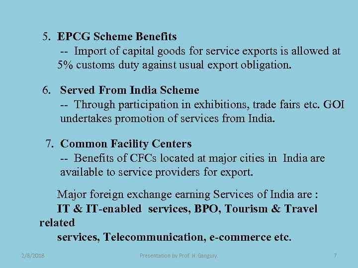5. EPCG Scheme Benefits -- Import of capital goods for service exports is allowed