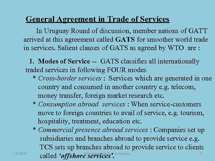 General Agreement in Trade of Services In Uruguay Round of discussion, member nations of