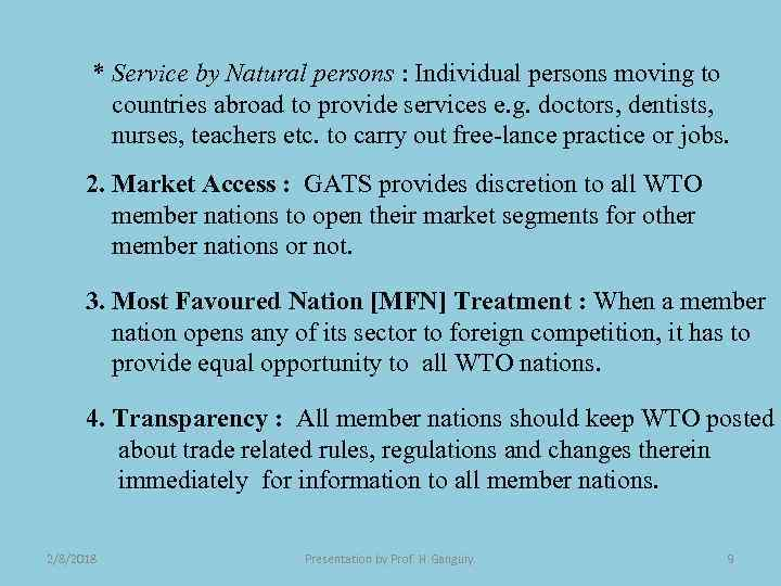 * Service by Natural persons : Individual persons moving to countries abroad to provide