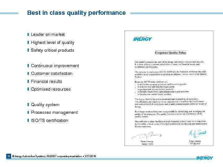 Best in class quality performance Leader on market Highest level of quality Safety critical