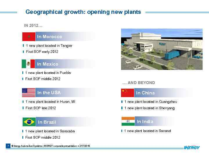 Geographical growth: opening new plants IN 2012… In Morocco 1 new plant located in