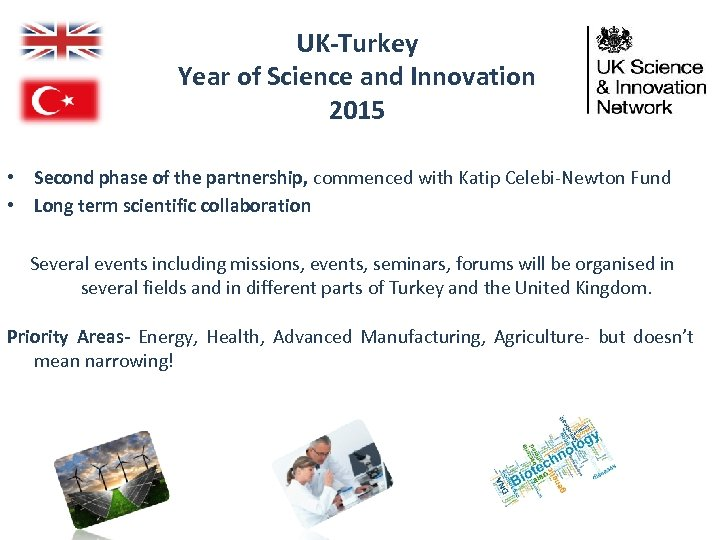 UK-Turkey Year of Science and Innovation 2015 • Second phase of the partnership, commenced