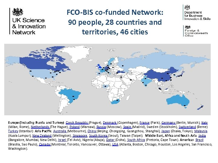 FCO-BIS co-funded Network: 90 people, 28 countries and territories, 46 cities Europe (including Russia