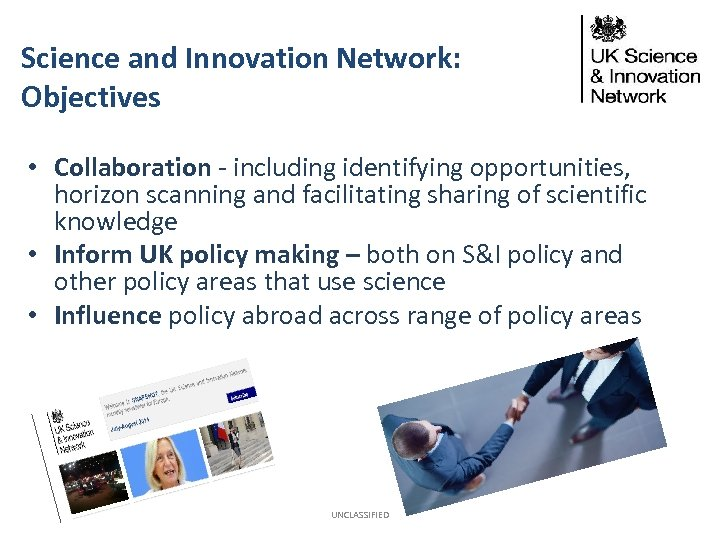 Science and Innovation Network: Objectives • Collaboration - including identifying opportunities, horizon scanning and