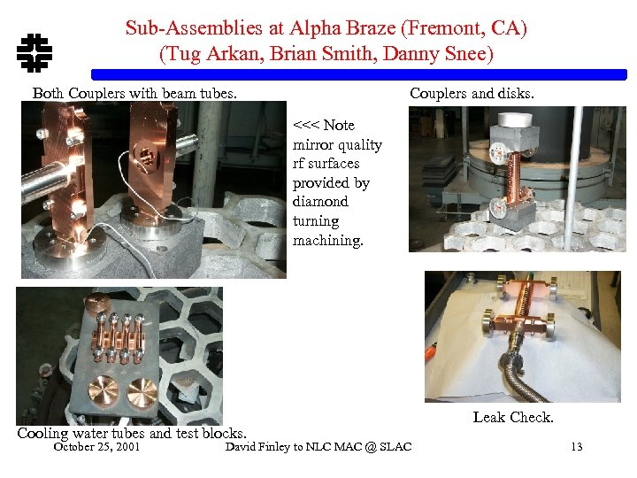 Sub-Assemblies at Alpha Braze (Fremont, CA) (Tug Arkan, Brian Smith, Danny Snee) Both Couplers