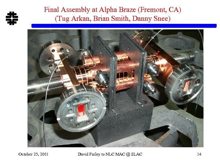 Final Assembly at Alpha Braze (Fremont, CA) (Tug Arkan, Brian Smith, Danny Snee) October