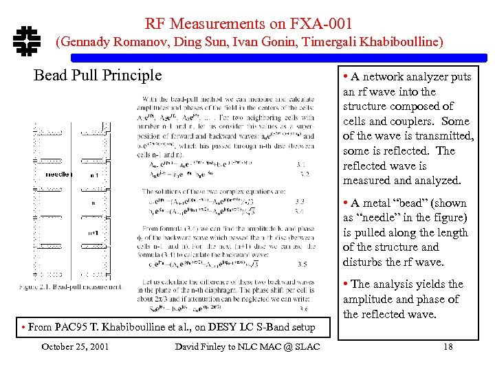 RF Measurements on FXA-001 (Gennady Romanov, Ding Sun, Ivan Gonin, Timergali Khabiboulline) Bead Pull