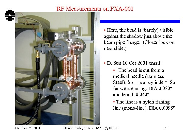 RF Measurements on FXA-001 • Here, the bead is (barely) visible against the shadow