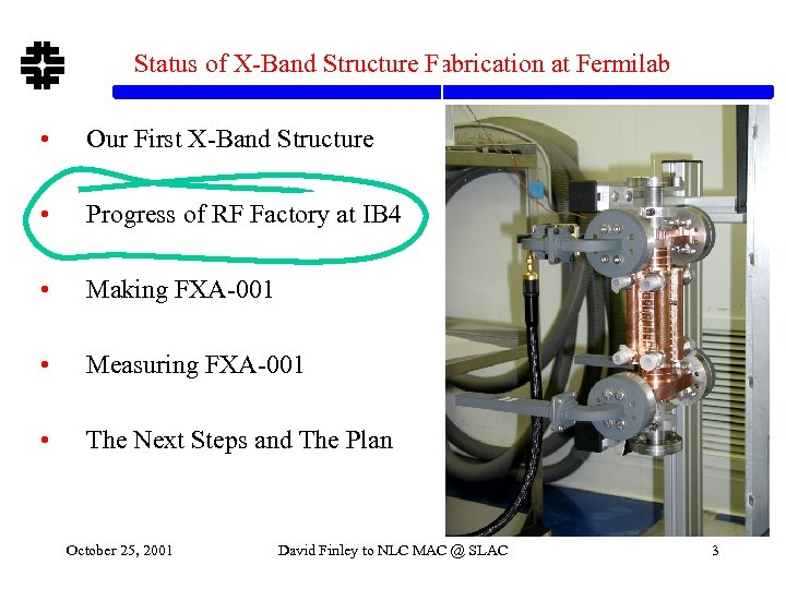 Status of X-Band Structure Fabrication at Fermilab • Our First X-Band Structure • Progress