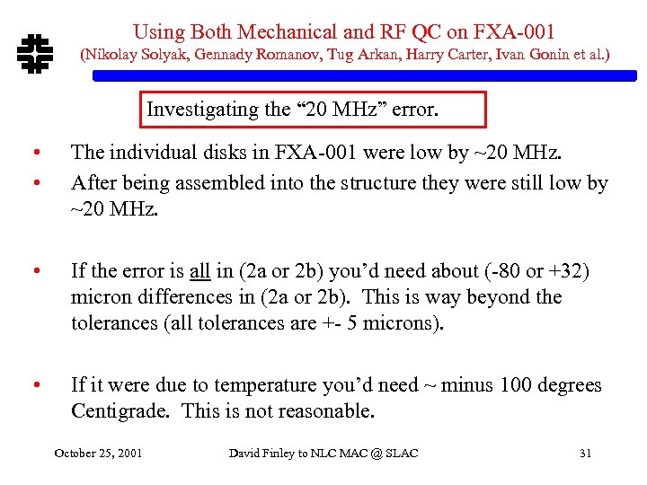 Using Both Mechanical and RF QC on FXA-001 (Nikolay Solyak, Gennady Romanov, Tug Arkan,